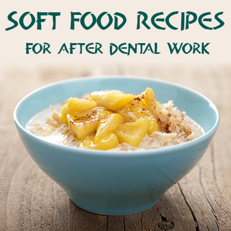 Soft Food Recipes to Try After Dental Work in Mason  Dr. Lance